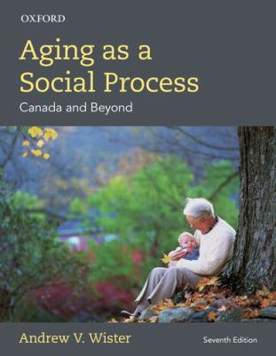 Aging as a social process: Canada and beyond