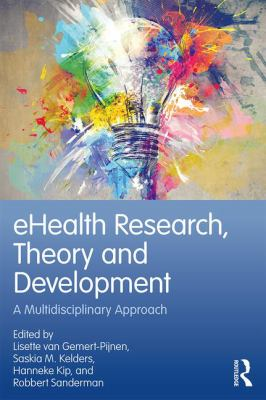 eHealth Research, Theory and Development: a Multidisciplinary Approach