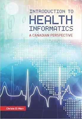Introduction to health informatics: a Canadian perspective