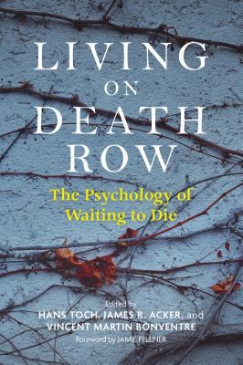 Living on Death Row : the psychology of waiting to die