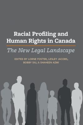 Racial Profiling and Human Rights in Canada: the New Legal Landscape