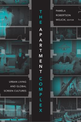 The Apartment Complex: Urban Living and Global Screen Cultures