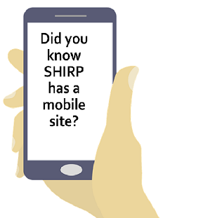 SHIRP has a mobile site--available on any mobile device in an optimized format