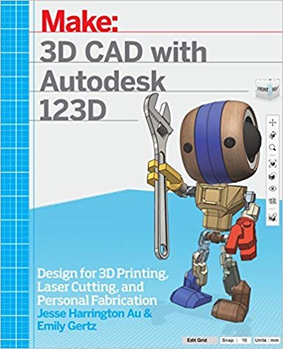 Book Cover of 3D CAD with Autodesk 123D : designing for 3D printing, laser cutting, and personal fabrication - Click to open book in a new window