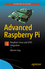 Book Cover of Advanced Raspberry Pi: Raspbian Linux and GPIO Integration - Click to open book in a new window
