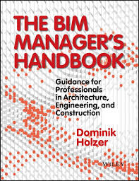 Book Cover of The BIM Manager's Handbook : Guidance for Professionals in Architecture, Engineering and Construction - Click to open book in a new window