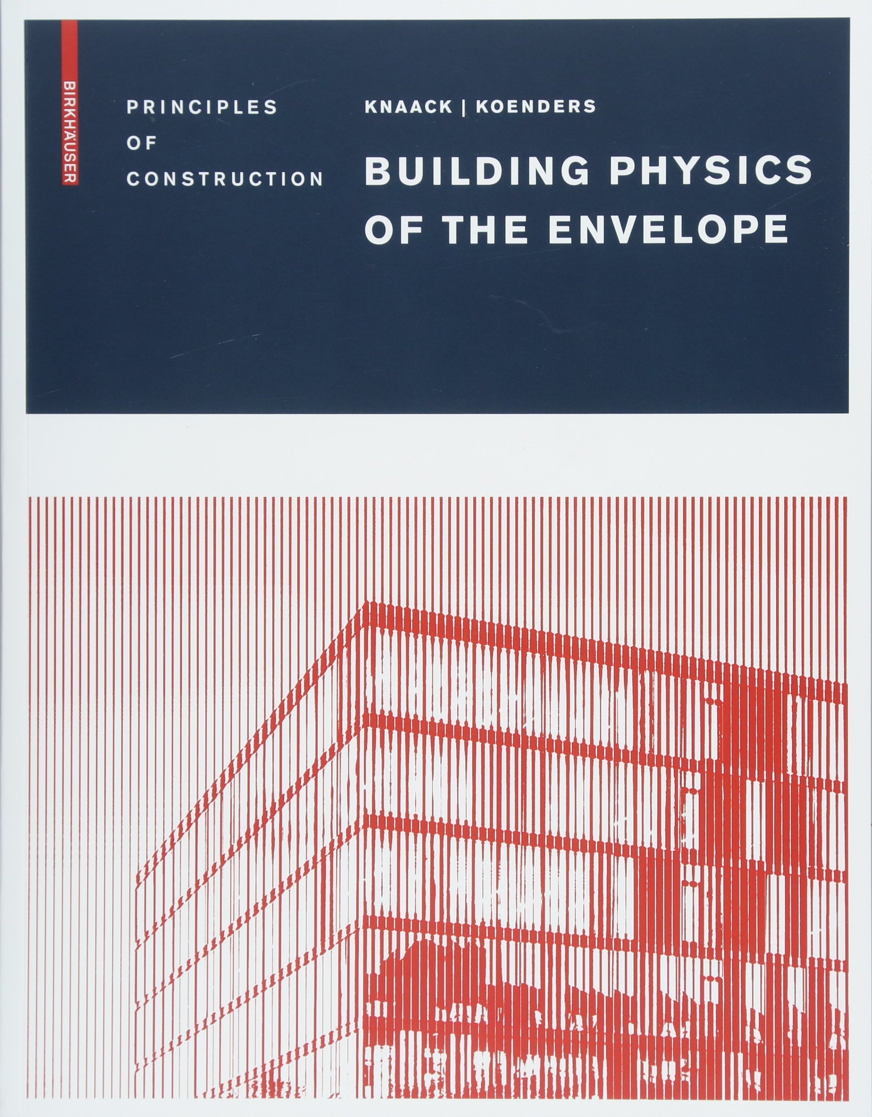 Book Cover of Building Physics of the Envelope : Principles of Construction - Click to open book in a new window