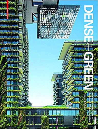 Book Cover of Dense + green : innovative building types for sustainable urban architecture - Click to open book in a new window