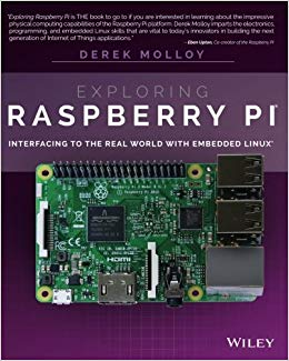 Book Cover of Exploring Raspberry Pi : interfacing to the real world with embedded Linux - Click to open book in a new window