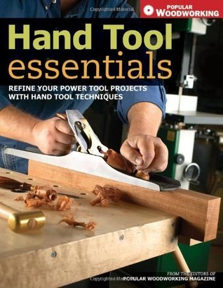 Book Cover of Hand Tool Essentials: Refine Your Power Tool Projects with Hand Tool Techniques - Click to open book in a new window