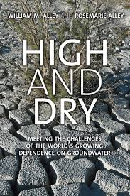Book Cover of High and Dry : Meeting the Challenges of the World's Growing Dependence on Groundwater - Click to open book in a new window