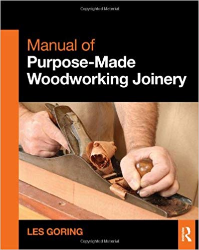 Book Cover of Manual of Purpose-Made Woodworking Joinery - Click to open book in a new window