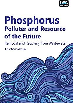 Book Cover of Phosphorus: Polluter and Resource of the Future: Removal and Recovery from Wastewater - Click to open book in a new window