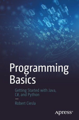 Book Cover of Programming Basics: Getting Started with Java, C#, and Python - Click to open book in a new window
