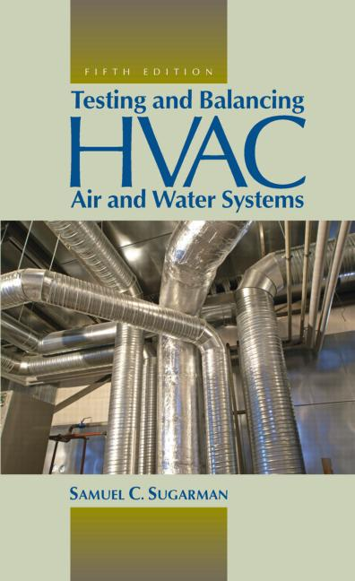 Book Cover of Testing and Balancing HVAC Air and Water Systems - Click to open book in a new window