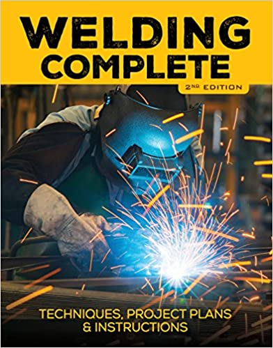 Book Cover of Welding Complete, 2nd Edition : Techniques, Project Plans & Instructions - Click to open book in a new window