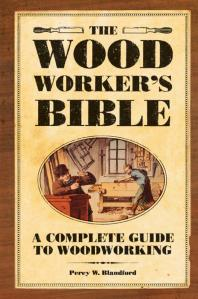 Book Cover of The Woodworker's Bible - Click to open book in a new window