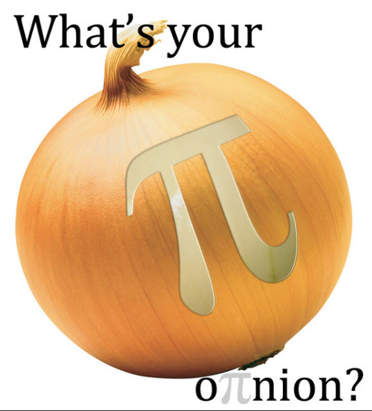 Greek letter Pi printed on an onion. Text reads: What's your o-pi-nion?