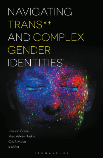 Cover image of the book Navigating Trans*+ and Complex Gender Identities, showing a blue face with neon eyelashes and paint splatters against a black background