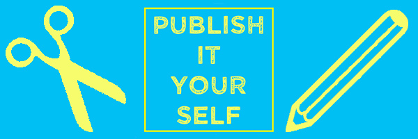 Text: Publish it Yourself. Image:scissors & pencil