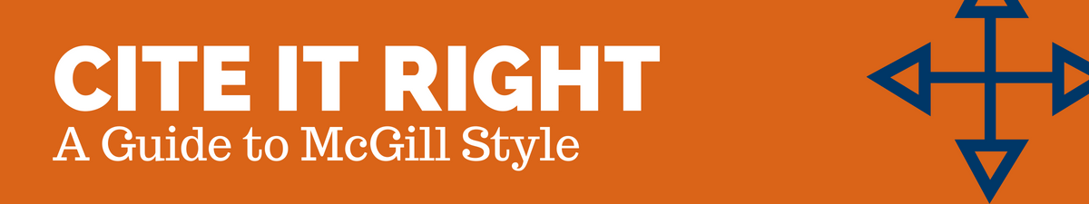 Cite it Right: A Guide to McGill Style