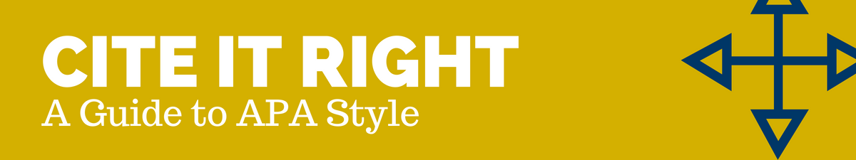 Cite it right: A guide to APA Style
