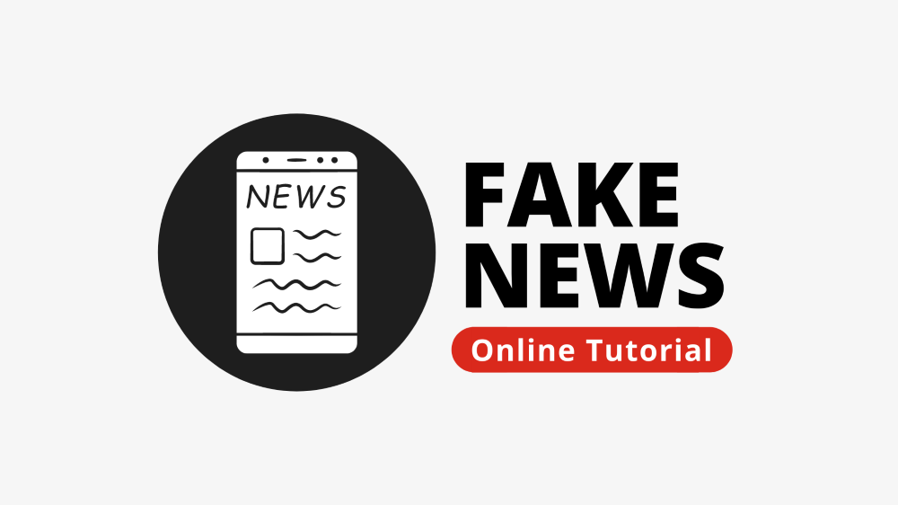 Fake News Tutorial for Students