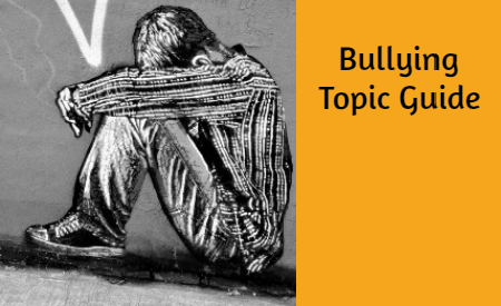 Bullying Topic Guide