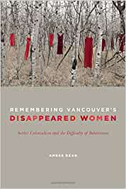 Book Cover: Remembering Vancouver's Disappeared Women: Settler Colonialism and the Difficulty of Inheritance
