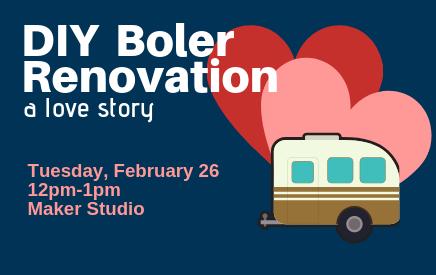 Maker Monday in the Maker Studio presents DIY Boler Renovation - A love story