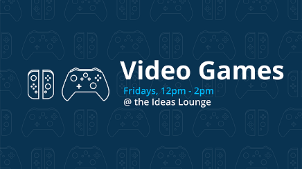 Graphic promoting video games in the Ideas Lounge