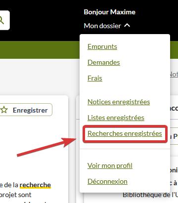 """Capture d'écran montrant l'emplacement du lien """"Recherches enregistrées"""" dans le menu """"Mon dossier"""""""