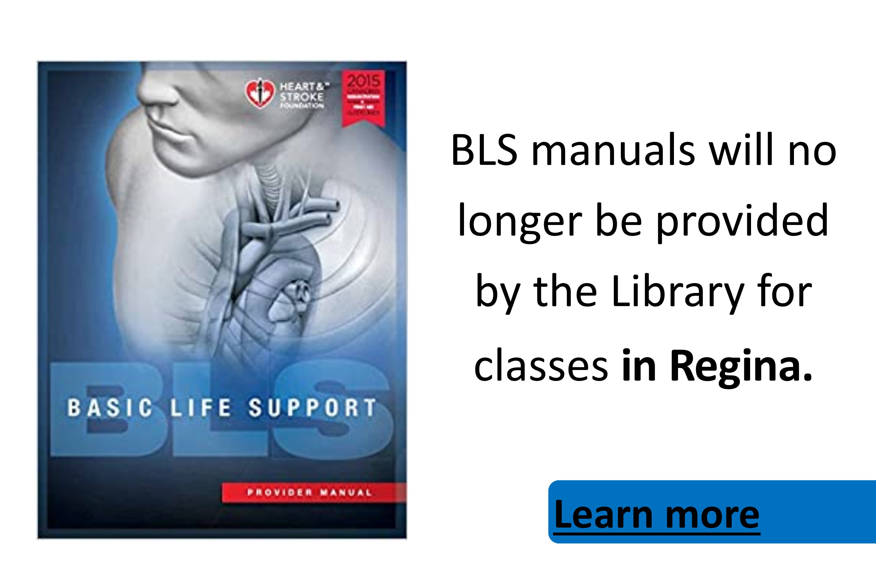 BLS manuals no longer loaned out by the Library in Regina