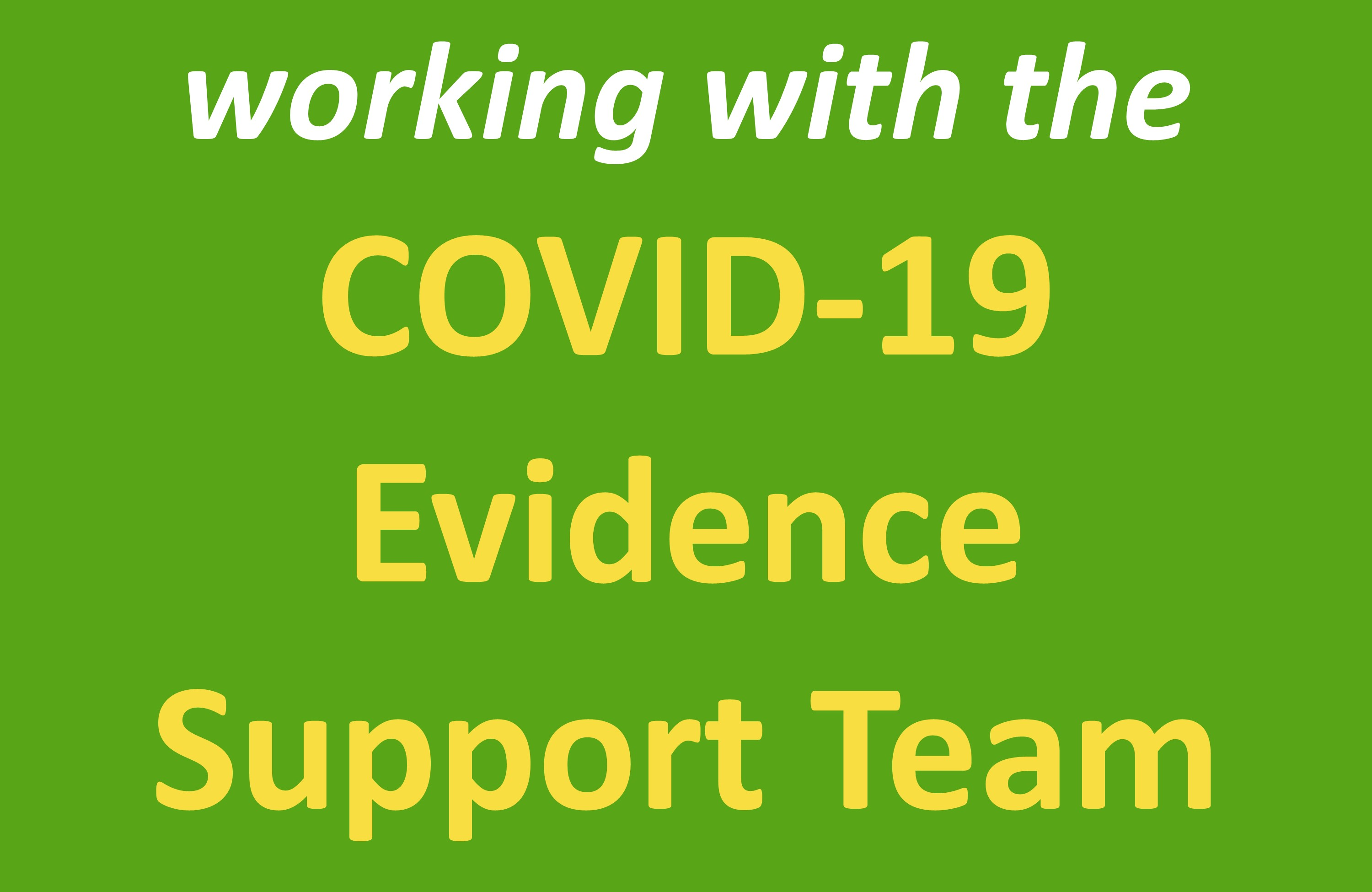Working with the COVID-19 Evidence Support Team