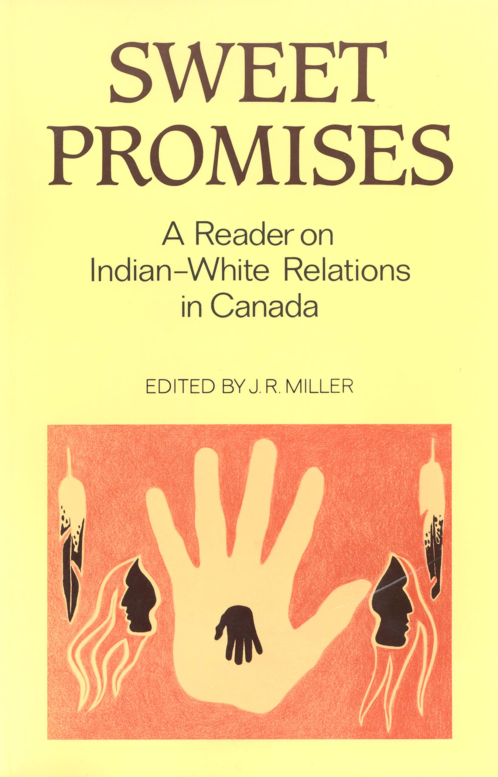 Sweet Promises: A Reader on Indian-White Relations in Canada