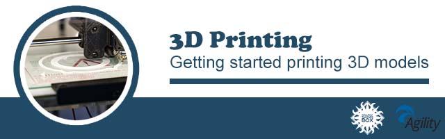 3D Printing: Getting started printing 3D models header image