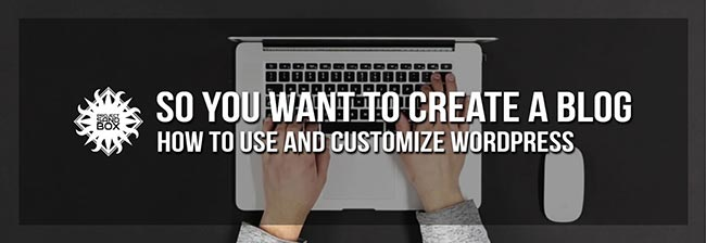 So you want to create a blog: How to use and customize WordPress header image