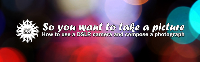 So you want to take a picture with a DSLR Camera header image