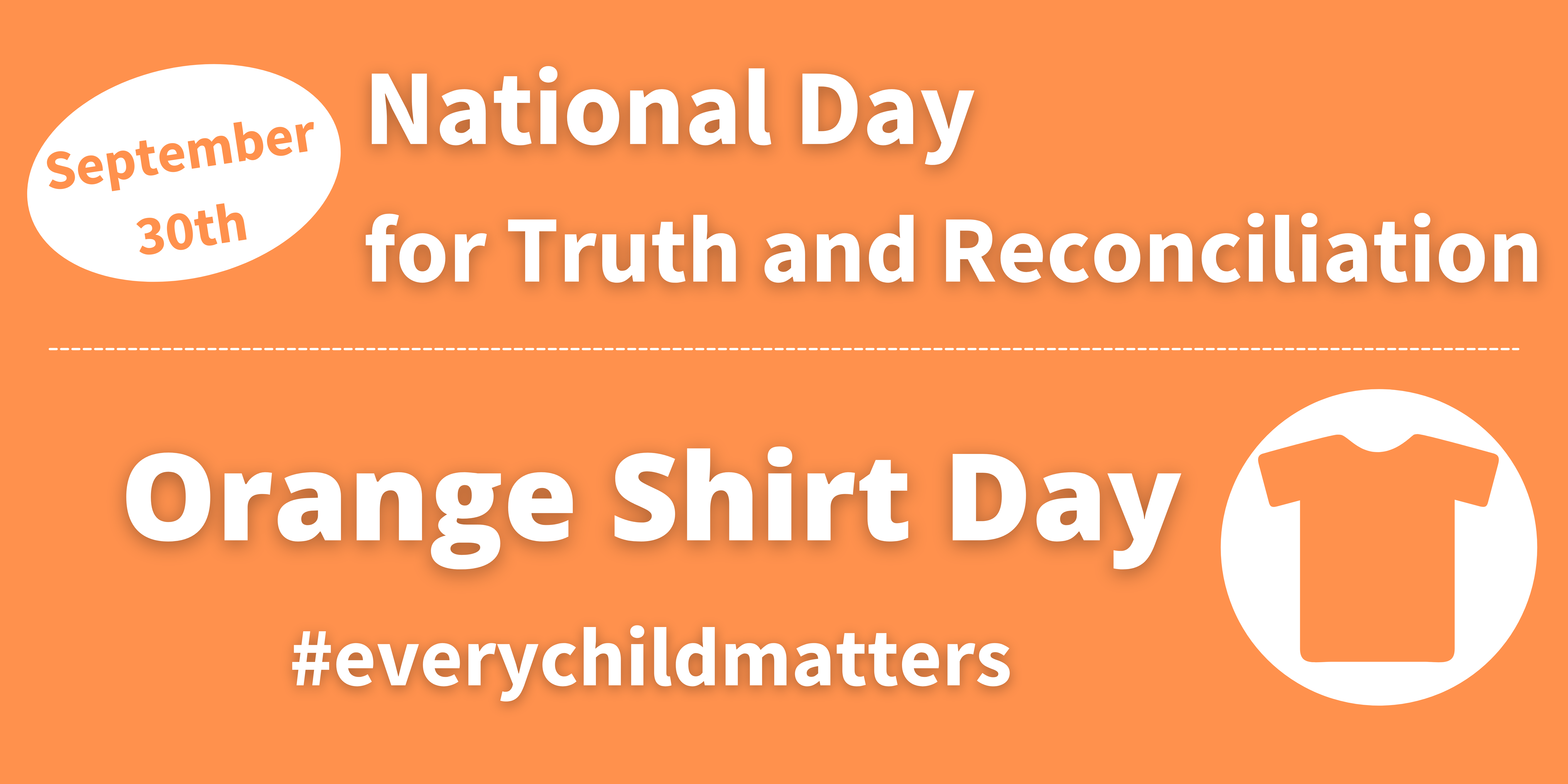 September 30th National Day for Truth and Reconciliation Orange Shirt Day