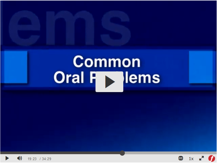 View a Films on Demand video segment about Common Oral Problems