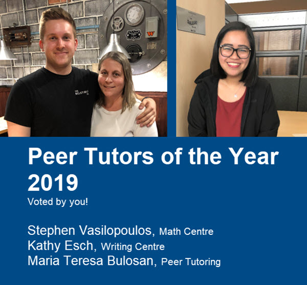 Peer Tutors of the Year 2019: Stephen Vasilopoulos (Math Centre), Kathy Esch (Writing Centre), Maria Teresa Bulosan (Peer tutoring)