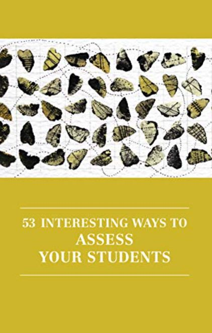 53 Interesting Ways to Assess Your Students [Unlimited User Access]
