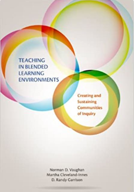 Teaching in Blended Learning Environments : Creating and Sustaining Communities of Inquiry [Unlimited User Access]