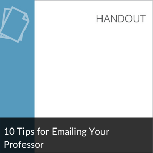 Link: Handout: !0 Tips for Emailing your Professor