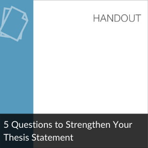 Handout: 5 Questions to Strengthen Your Thesis