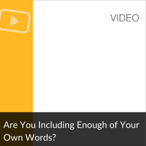 Video: Are You Including Enough of your own words?