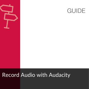 Guide: Record Audio with Audacity