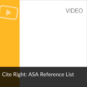 Video: Cite right: ASA Reference List