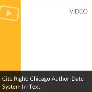 Video: Cite Right: Chicago Author Date in-text