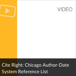 Video: Cite Right: Chicago Author-Date References